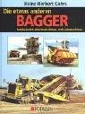 Die etwas anderen Bagger: Kontinuierlich arbeitende Abbau- und Lademaschinen - Heinz-Herbert Cohrs