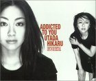 Addicted To You 歌詞