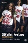 Old Clothes, New Looks: Second-Hand Fashion (Dress, Body, Culture (Paperback))