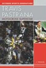 Travis Pastrana: Motocross Superstar (Extreme Sports Biographies)