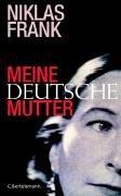 Buchseite und Rezensionen zu 'Meine deutsche Mutter' von Niklas Frank