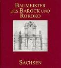Baumeister des Barock und Rokoko, In Sachsen