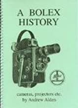 A BOLEX History - Cameras, Projectors and Accessories