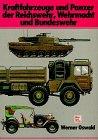 Kraftfahrzeuge und Panzer der Reichswehr, Wehrmacht und Bundeswehr - Werner Oswald