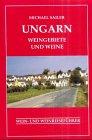 Ungarn. Weingebiete und Weine