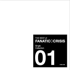 THE BEST of FANATIC◇CRISIS Single Collection 1