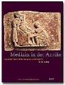 Medizin in der Antike. Aus einer Welt ohne Narkose und Aspirin