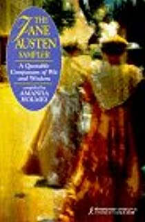 The Jane Austen Sampler: A Quotable Companion of Wit and Wisdom