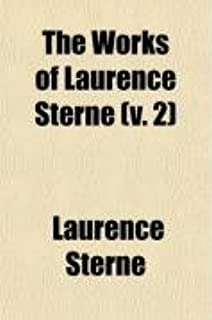 The Works of Laurence Sterne (Volume 2); With a Life of the Author