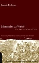 Montcalm and Wolfe : The French and Indian War