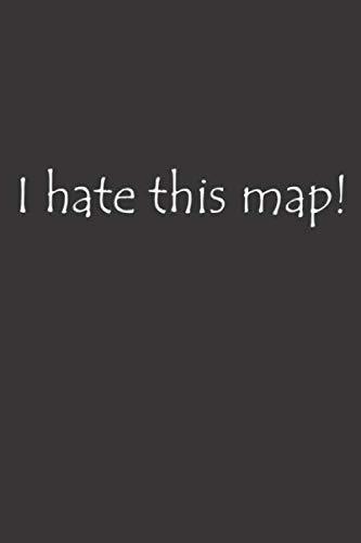 Notizbuch: für Gamer ♦ über 100 Seiten Dot Grid Punkteraster für Strategien, als Planer oder für Notizen für alle PC oder Konsolen Spieler ♦ Jounal 6x9 Format ♦ Motiv: I hate this map 5