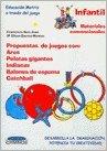 Infantil: propuestas juegos: aros, pelotas gigantes, indiacas...