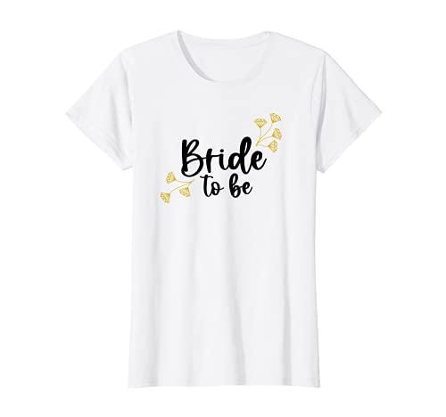 Mujer Bride To Be I Novia Despedida de soltera Camiseta