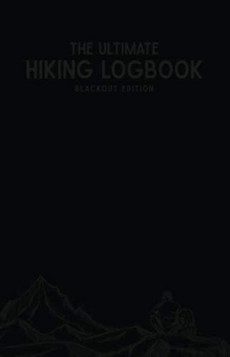 The Ultimate Hiking Logbook : Bl...
