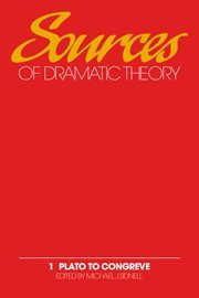 Sources of Dramatic Theory: Volume 1, Plato to Congreve
