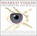 Shared Vision: Songs of the Beatles