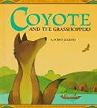 Coyote and the Grasshoppers: A Pomo Legend (Native American Lore and Legends)