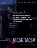 70-270 & 70-290 MCSE/MCSA Guide to Installing and Managing Microsoft Windows XP Pro and Sever 2003
