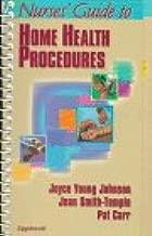 Nurses' Guide to Home Health Procedures
