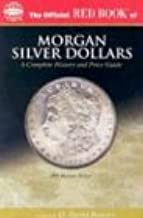 The Official Red Book of Morgan Silver Dollars 1878-1921: America's Most Popular Classic Coins