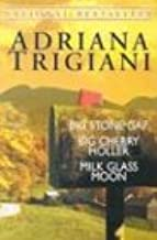 Adriana Trigiani: Big Stone Gap/Big Cherry Holler/Milk Glass Moon