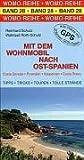 Mit dem Wohnmobil nach Ost-Spanien - Reinhard Schulz