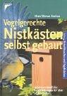 Vogelgerechte Nistkästen selbst gebaut