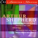Arthur Shepherd: Second Sonata and Other Works for Piano by VARIOUS ARTISTS