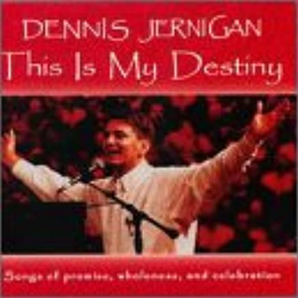 Dennis Jernigan - This Is My Destiny - Amazon com Music