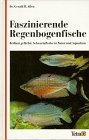 Faszinierende Regenbogenfische: Brillant gefärbte Schwarmfische in Natur und Aquarium