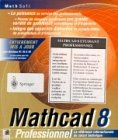 Mathcad 8: Professionnel La reference internationale du calcul technique - Mathsoft Incorporated