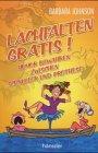 Lachfalten gratis!: Humor bewahren zwischen Schnuller und Prothese