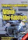 Erfolgreich experimentieren mit Nitinol-Mini-Robotern