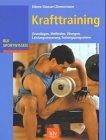 Krafttraining. Grundlagen, Methoden, Übungen, Trainingsprogramme