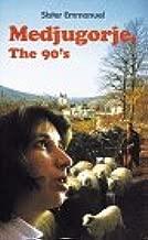 Medjugorje, The 90's