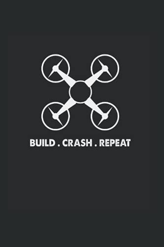 Drone - Build Crash Repeat Gift: 120 Pages 6X9 Journal White Paper Notebook