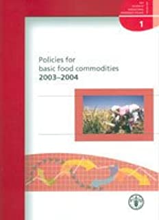Policies For Basic Food Commodities 2003 - 2004 (FAO Review Of Agricultural Commodity Policies)