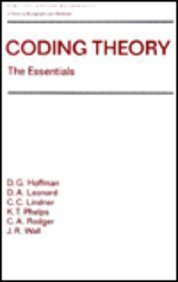 Coding Theory: The Essentials (Pure and Applied Mathematics : a Series of Monographs and Textbooks, 150)