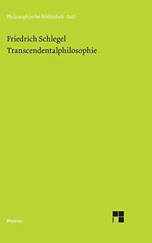 Transcendentalphilosophie: (Jena 1800-1801) (Philosophische Bibliothek)