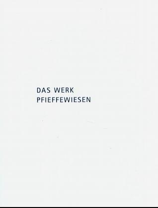 Das Werk Pfieffewiesen: B. Braun Melsungen AG