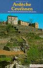 Ardeche und Cevennen. Wege durch eine alte Kulturlandschaft Südfrankreichs