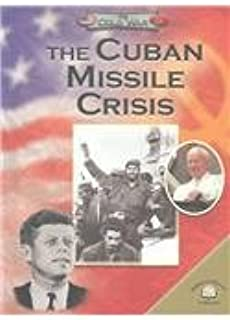 The Cuban Missile Crisis (The Cold War)