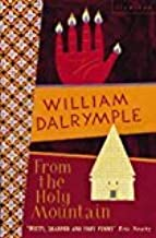 By William Dalrymple - From the Holy Mountain: A Journey in the Shadow of Byzantium (1998-05-01) [Paperback]