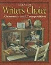 Writer's Choice © 2001 Grade 10 Student Edition : Grammar and Composition