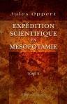 Exp?dition scientifique en M?sopotamie Ex?cut?e par ordre du gouvernement de 1851 ? 1854 Tome 2 D?chiffrement des inscriptions cun?iformes