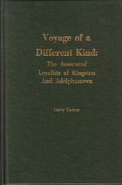 Compare Textbook Prices for Voyage of a Different Kind, the Associated Loyalists of Kingston and Adolphustown [Ontario] 2nd Edition ISBN 9781894378086 by Turner, Larry
