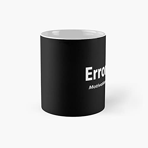 Error 404 - Motivation Not Found Classic Mug Funny Gift Coffee Tea Cup White 11 Oz The Best Gift For Holidays.