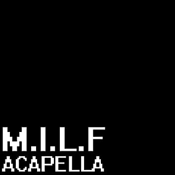 "M.I.L.F (A Cappella) [From ""Friday Night Funkin'""]"