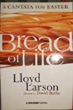 Bread of Life: A Cantata for Easter