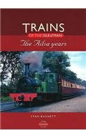 Trains of the Isle of Man: The Ailsa Years